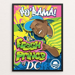 "YoBama Fresh Prince of DC by Roberlan Paresqui 12"" by 16"" Print / Framed Print Design For Obama"