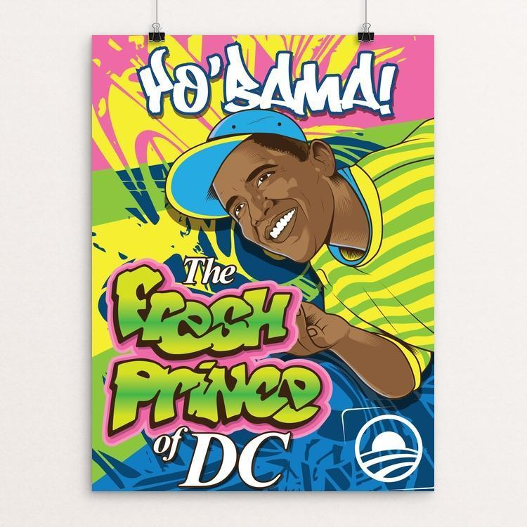 "YoBama Fresh Prince of DC by Roberlan Paresqui 12"" by 16"" Print / Unframed Print Design For Obama"