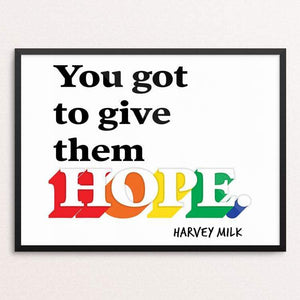 "You Got To Give Them Hope by Christopher Wachter 18"" by 24"" Print / Framed Print Creative Action Network"