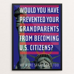 "Your Grandparents Were Strangers, too. by Chris Lozos 12"" by 16"" Print / Framed Print We Were Strangers Too"