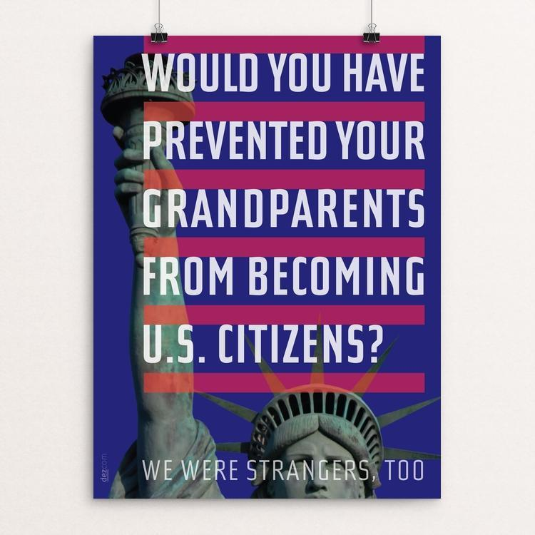 "Your Grandparents Were Strangers, too. by Chris Lozos 12"" by 16"" Print / Unframed Print We Were Strangers Too"