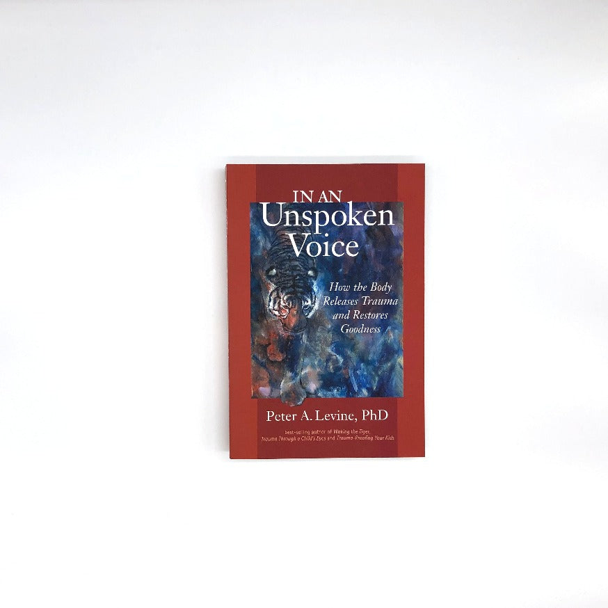 In an Unspoken Voice by Peter Levine