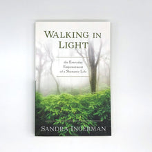 Load image into Gallery viewer, Walking in Light by Sandra Ingerman