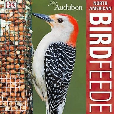North American Birdfeeder Guide New Edition Book