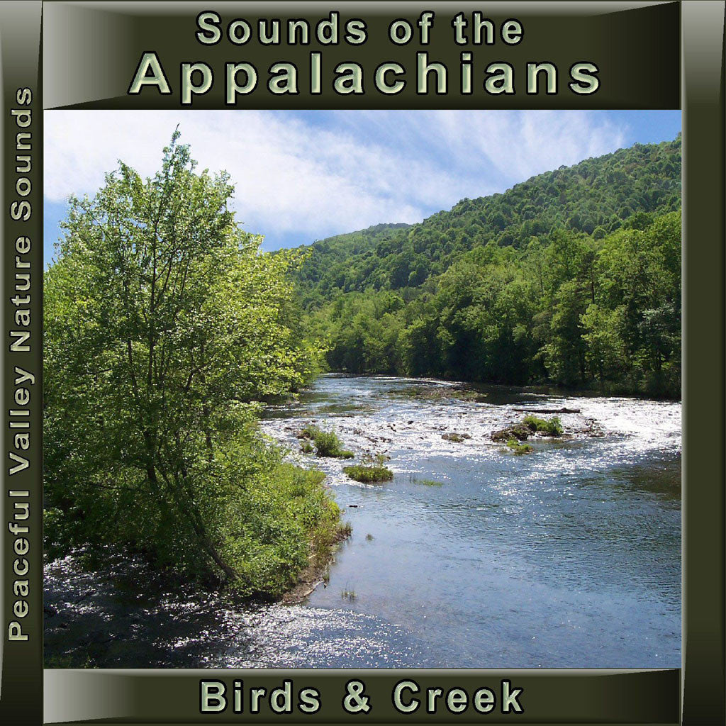 Peaceful Valley Productions Sounds of the Appalachians Birds & Creek CD
