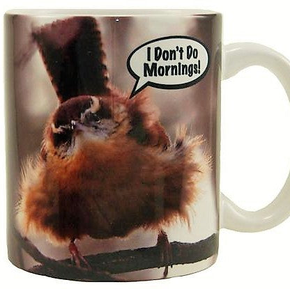 "Songbird Essentials ""I Don't Do Mornings"" Ceramic Mug"