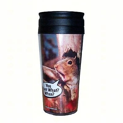 "Songbird Essentials 16 Oz ""You Want What When?"" Poly Thermal Mug"