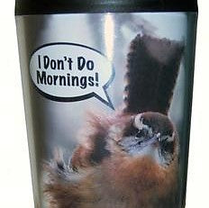 "Songbird Essentials 16 Oz ""I Don't Do Mornings"" Poly Thermal Mug"