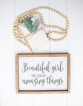 Load image into Gallery viewer, Beautiful Girl You Can Do Amazing Things | Framed Wood Sign | Girls Bedroom Sign | Baby Gift |  Girls Nursery Sign | Girls Sign | Girl Room