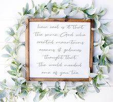 Load image into Gallery viewer, How Cool Is It That The Same God | Framed Wood Sign | Custom Home Decor | Nursery Sign | Baby Shower Gift | Gender Neutral Nursery