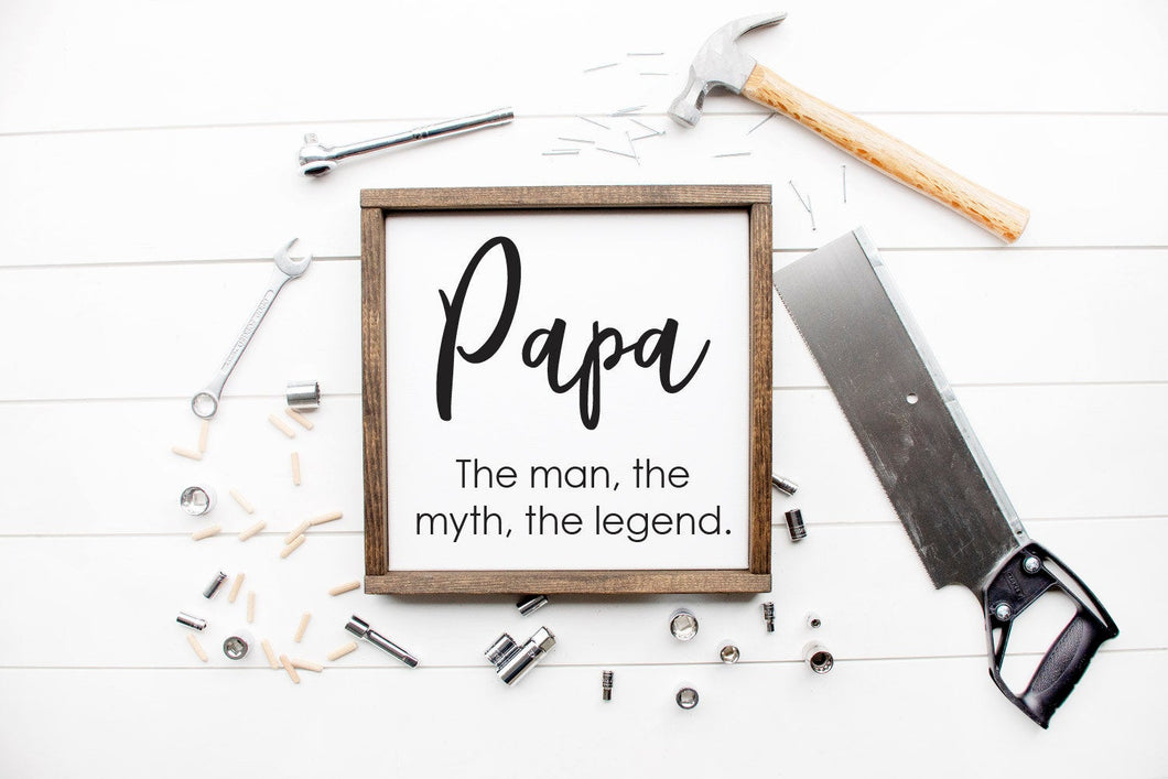 Papa The Man The Myth The Legend | Framed Wood Sign | Custom Home Decor | Father's Day Sign | Daddy Sign | Papa Sign | Grandparent Gift
