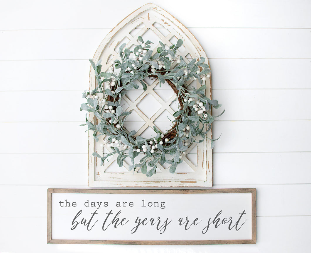 The Days Are Long But The Years Are Short | Modern Farmhouse | Inspirational Sign | Motherhood Sign | Wood Sign | Family Sign
