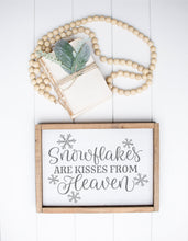 Load image into Gallery viewer, Snowflakes Are Kisses From Heaven | Framed Wood Sign | Sympathy Gift | Memory Gift | Memorial Sign | Farmhouse Sign