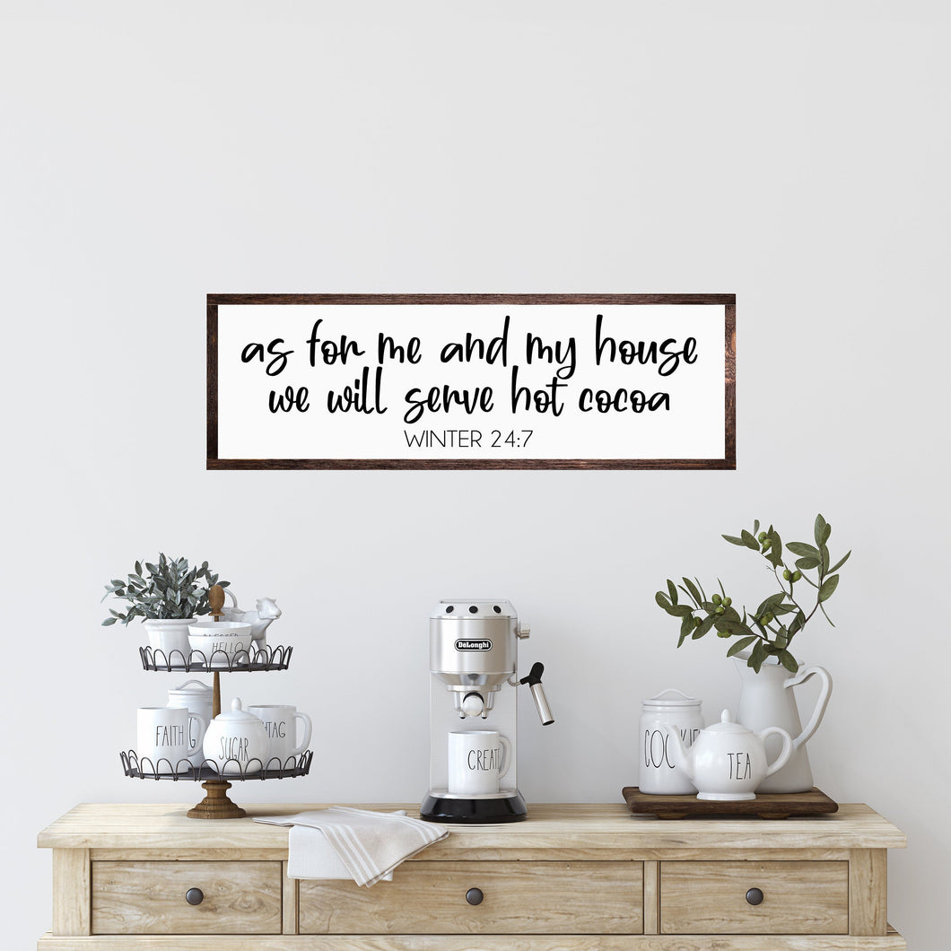 As For Me And My House We Will Serve Hot Chocolate | Modern Farmhouse | Kitchen Sign | Hot Chocolate Bar Sign | Kitchen Decor | Winter Sign
