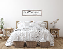 Load image into Gallery viewer, Be Still And Know That I Am God | Modern Farmhouse | Inspirational Sign | Wood Sign | Wood Sign Above Bed | Bible Verse Sign | Be Still