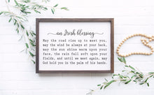 Load image into Gallery viewer, Irish Blessing Sign | Framed Wood Sign | May The Road Rise Up | Irish Prayer | Housewarming Gift | Irish Saying | Inspirational Quote