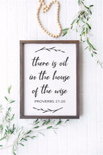 Load image into Gallery viewer, There Is Oil In The House Of The Wise | Essential Oils | Framed Wood Sign | Proverbs | Essential Oils Sign | Proverbs 21:20 |