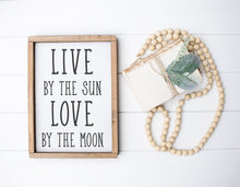 Load image into Gallery viewer, Live By The Sun Love By The Moon | Framed Wood Sign | Custom Home Decor | Boho Wall Art | Inspirational Art | Yoga Sign | Boho Sign
