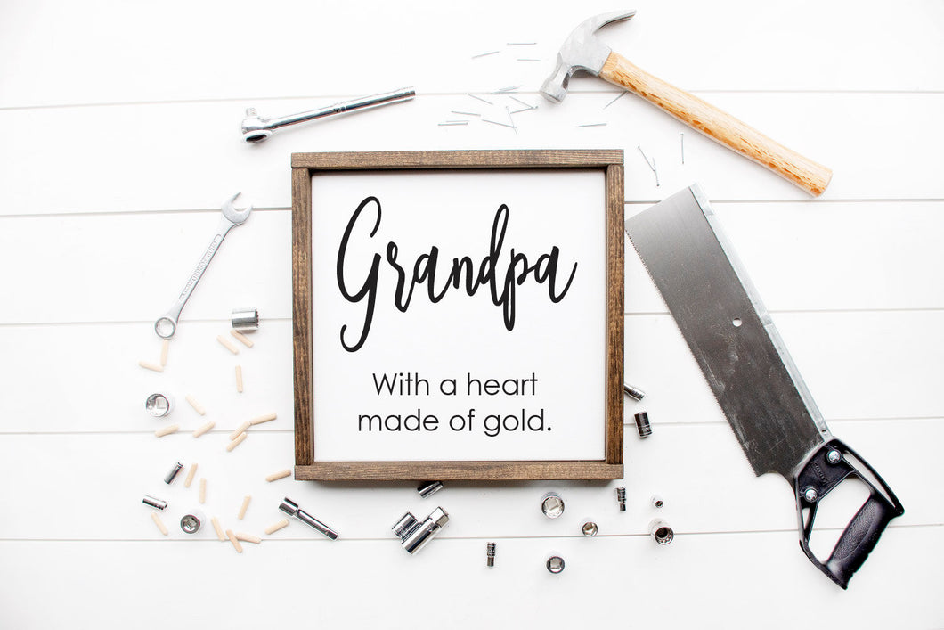 Grandpa With A Heart Made Of Gold | Framed Wood Sign | Custom Home Decor | Father's Day Sign | Daddy Sign | Papa Sign | Grandparent Gift