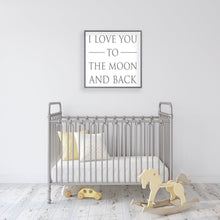 Load image into Gallery viewer, I Love You To The Moon And Back | Framed Wood Sign | Personalized Home Decor | Nursery Decor | Baby Shower Gift | Above Crib Sign