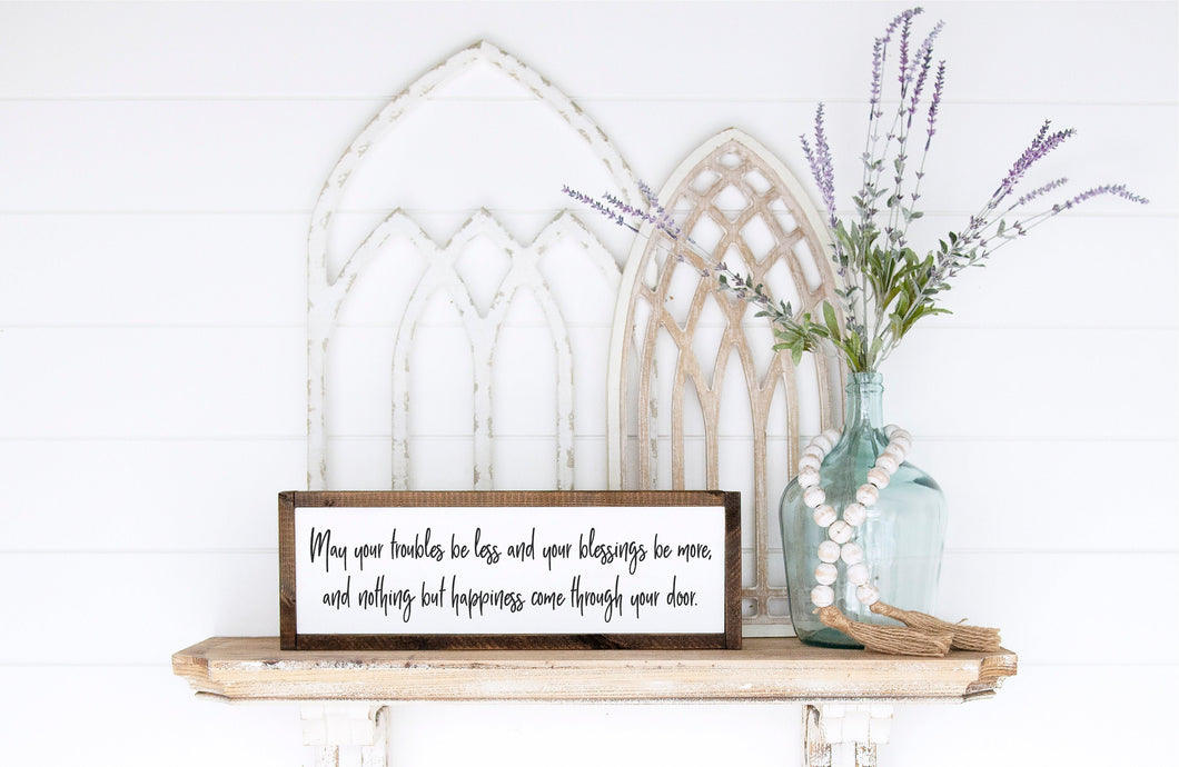 May Your Troubles Be Less Sign | Irish Blessing | Housewarming Gift | Irish Prayer | Inspirational Sign