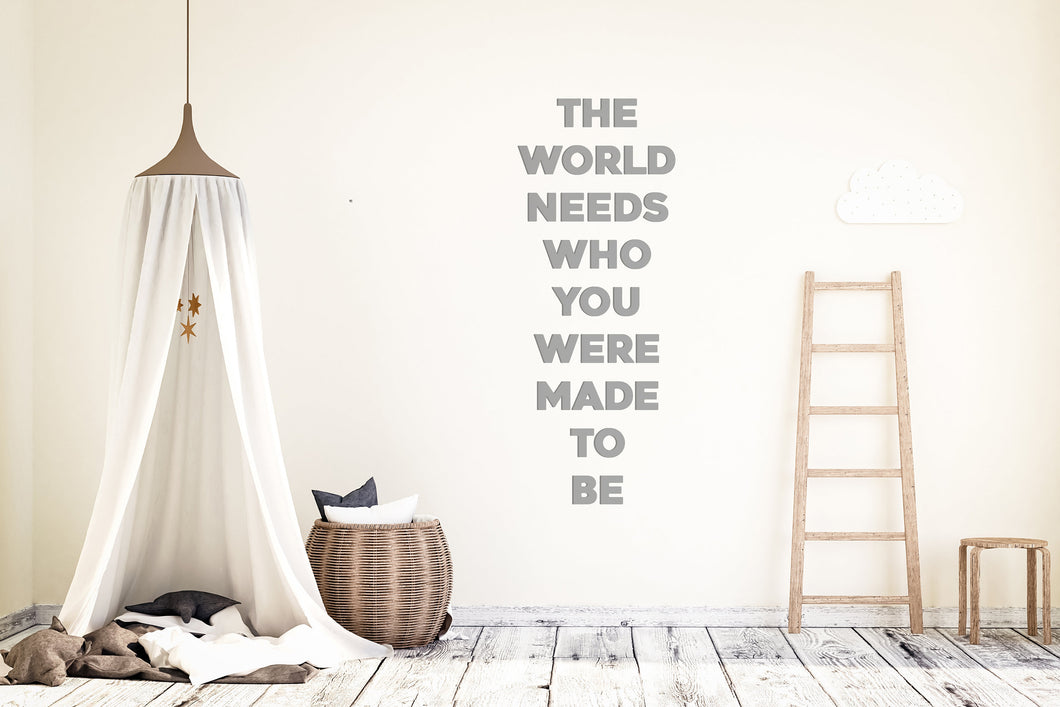 The World Needs Who You Were Made To Be | The World Needs Who You Were Made To Be Sign | Laser Cut Wood | Laser Cut Words