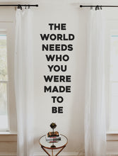 Load image into Gallery viewer, The World Needs Who You Were Made To Be | The World Needs Who You Were Made To Be Sign | Laser Cut Wood | Laser Cut Words