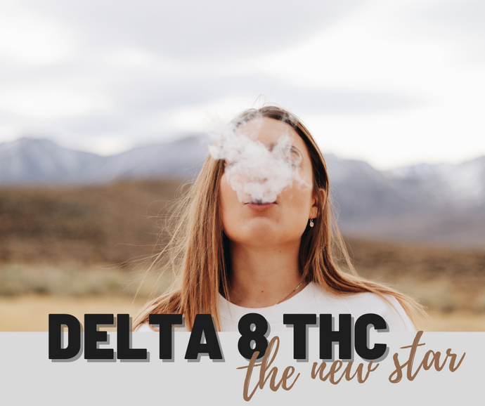 Delta 8 THC - The New Star