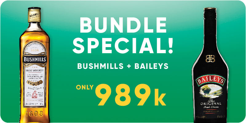 BUNDLE SPECIAL! - Bushmills 700ml + Baileys 750ml