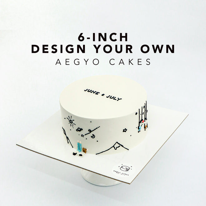 2021 | 6-inch Design Your Own  Aegyo Cakes