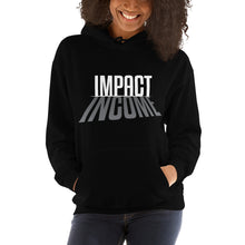 Load image into Gallery viewer, Impact Over Income - Unisex Hoodie