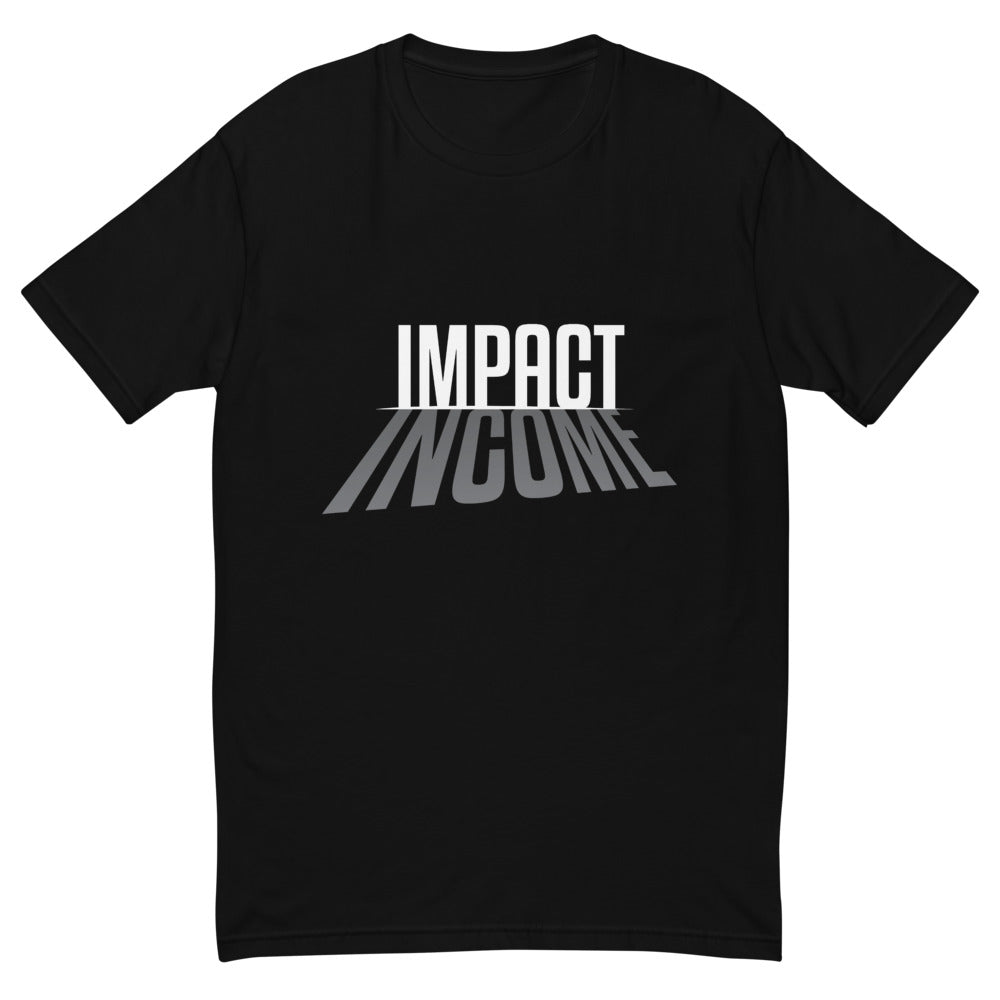 Impact Over Income - T-Shirt