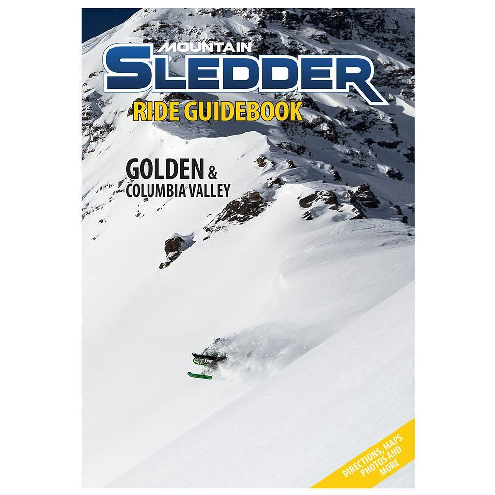 Mountain Sledder Magazine Ride Guide - Volume 2: Golden & Columbia Valley