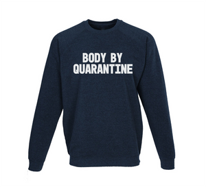 Body By Quarantine Crew Neck