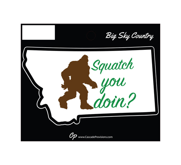 Squatch You Doin Montana Sticker