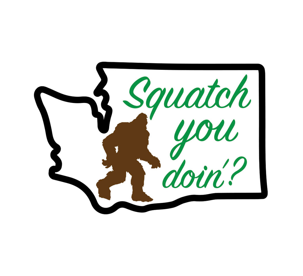 Squatch You Doin in WA Sticker