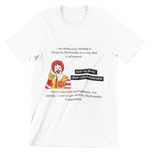 Load image into Gallery viewer, McDonalds Copyright Infringement Tee