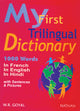 My First Trillingual Dictionary