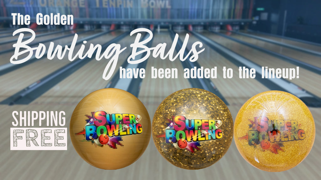 The Golden Bowling Balls have been added to the lineup!