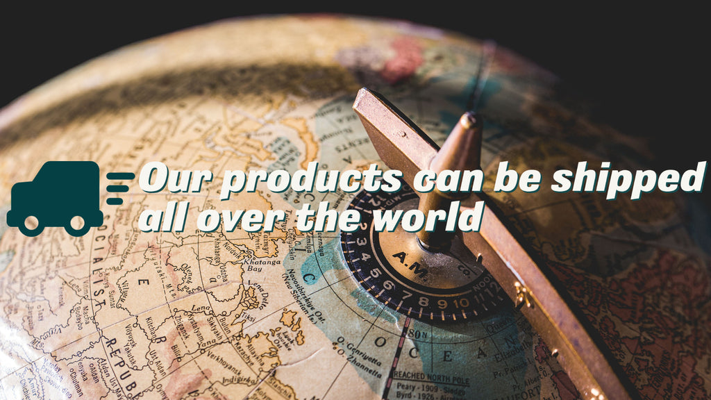 Our products can be shipped all over the world