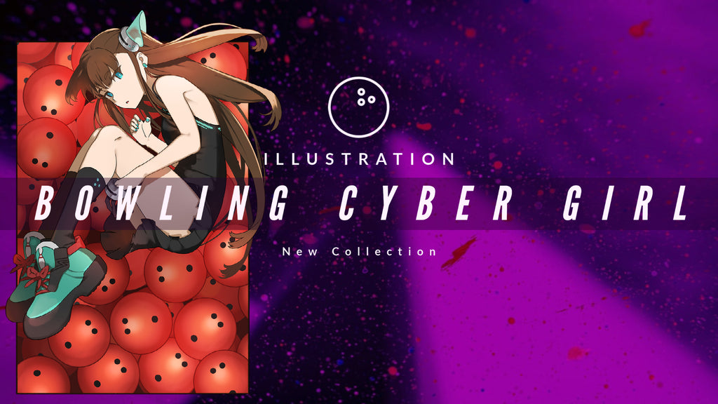 [NEW COLLECTION] BOWLING CYBER GIRL