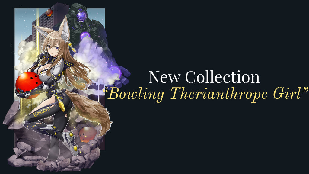 [NEW COLLECTION] Bowling Therianthrope Girl