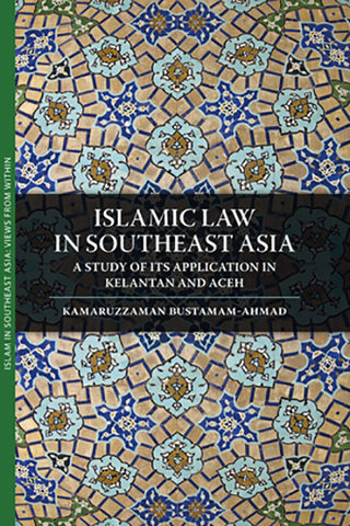 Islamic Law in Southeast Asia: A Study of Its Application in Kelantan and Aceh