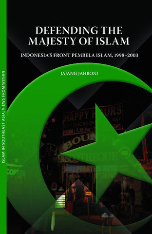 Defending the Majesty of Islam: Indonesia's Front Pembela Islam (1998–2003)