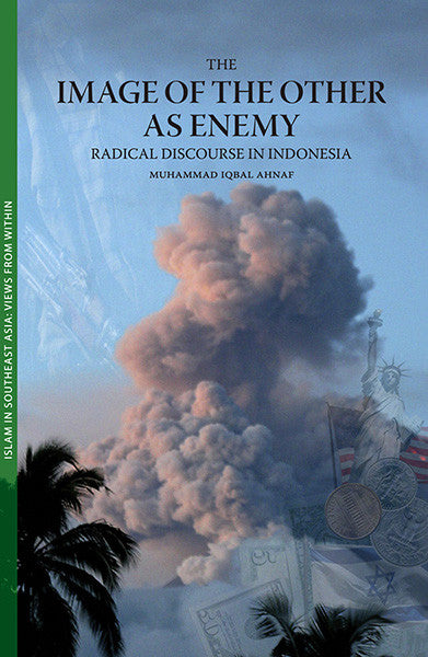 Image of the other as Enemy: Radical Discourse in Indonesia