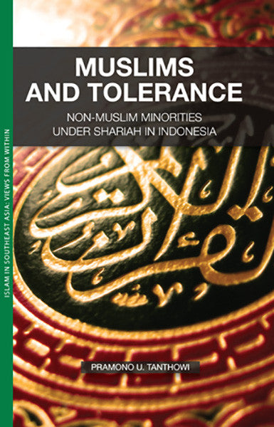 Muslims and Tolerance: Non-Muslim Minorities under Shariah in Indonesia