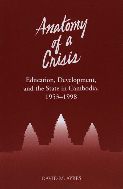 Anatomy of a Crisis: Education, Development, and the State in ...