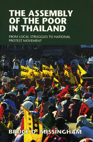 Assembly of the Poor in Thailand, The: From Local Struggles to National Protest Movement