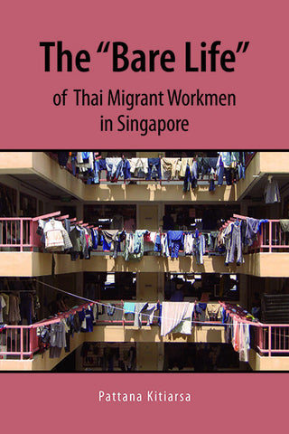 BARE LIFE of Thai Migrant Workmen in Singapore, The