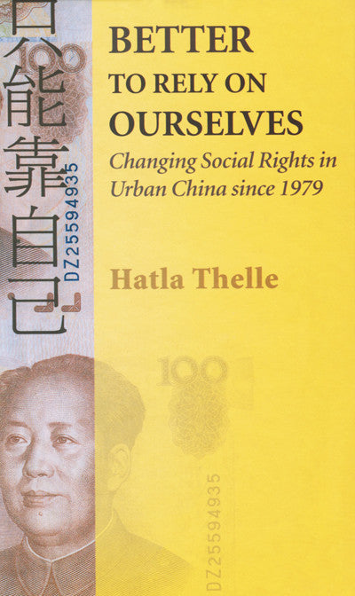 Better to Rely on Ourselves: Changing Social Rights in Urban China since 1979